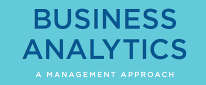 Business Analytics: a management approach